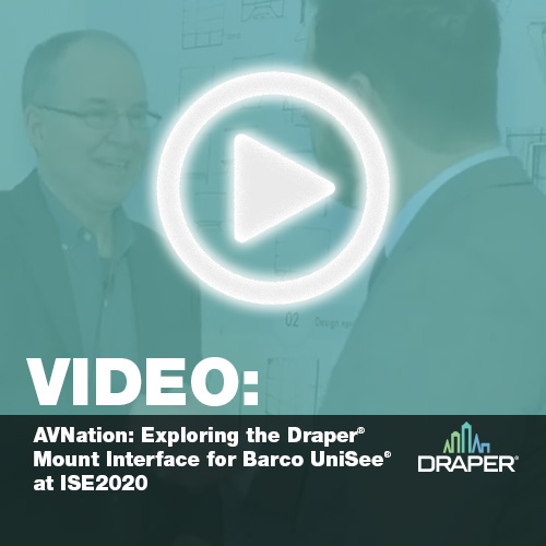 Video - AVNation exploring the Draper Mount Interface for Barco UniSee at ISE2020.